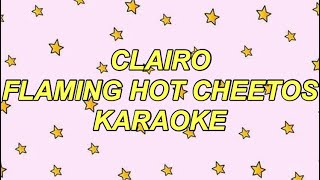 Clairo Flaming Hot Cheetos Karaoke (lyrics+instrumental)