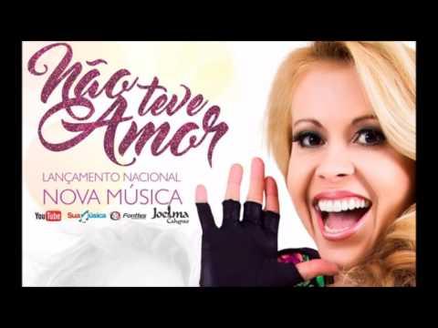 Joelma Calypso (Nova Música) – Não teve amor (com letra)