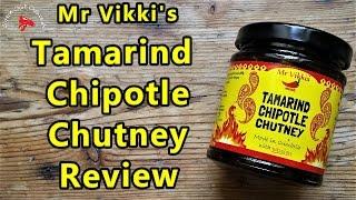 Mr Vikki's Tamarind Chipotle Chilli Chutney Review