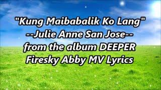 'Kung Maibabalik Ko Lang' :Julie Anne San Jose [Lyrics Video] Theme Song in Future's Choice