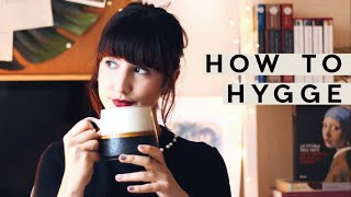 HOW TO HYGGE / EMBRACE THE DANISH LIFESTYLE ? - { MY TIPS }