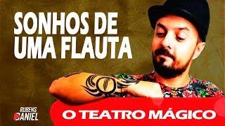 Sonhos De Uma Flauta - O Teatro Mágico (Rubens Daniel Cover)