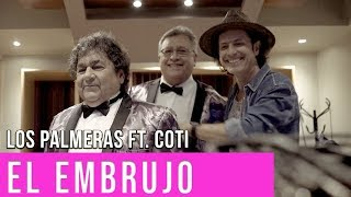 Los Palmeras Ft. Coti   El Embrujo | Video Oficial Cumbia Tube