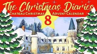 THE CHATEAU ADVENT CALENDAR DAY 8
