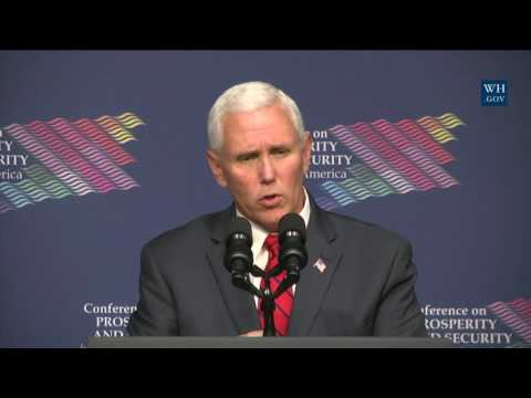 Vice President Pence Delivers Remarks on Prosperity and Security in Central America
