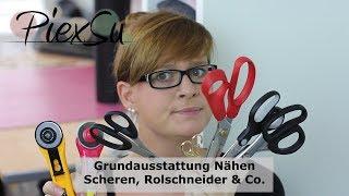 Grundausstattung Nähen - Scheren, Rolschneider & Co | PiexSu