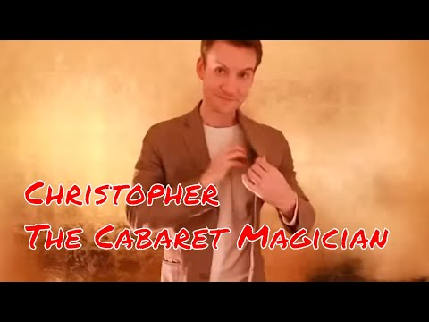 Christopher The Cabaret Magician Video