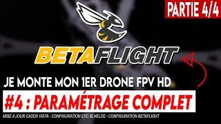 MONTER UN DRONE FPV HD DEBUTANT (partie 4 : configuration Betaflight)