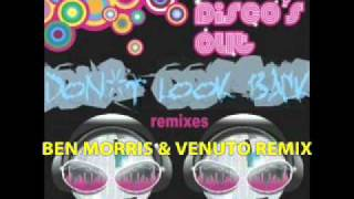 Disco's Out - Dont look back (Ben Morris & Venuto remix)