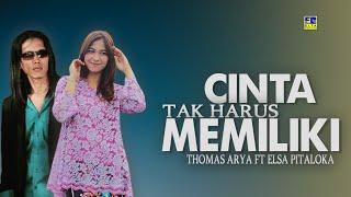 Thomas Arya Feat Elsa Pitaloka - Cinta Tak Harus Memiliki