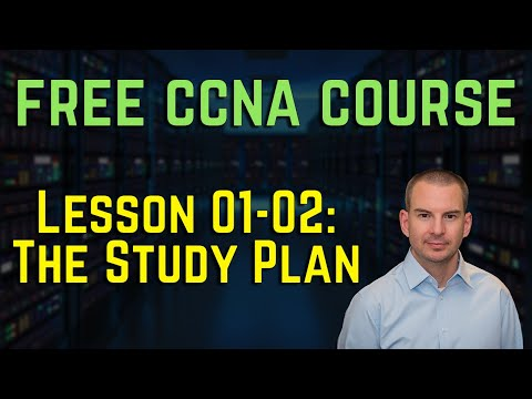 Free CCNA 200-301 Course 01-02: The Study Plan - YouTube