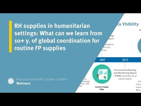 RH supplies in humanitarian settings: What can we learn from 10+ y. of global coordination for routine FP supplies?