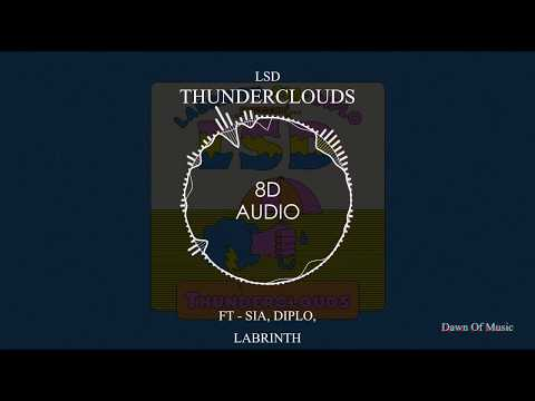 LSD - Thunderclouds ft. Sia, Diplo, Labrinth  | 8D Audio || Dawn Of Music