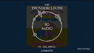 LSD   Thunderclouds Ft. Sia, Diplo, Labrinth  | 8D Audio || Dawn Of Music