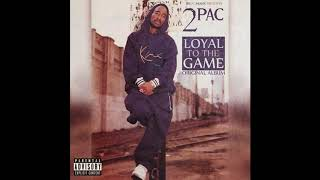 "2Pac ""Loyal To The Game"" [Full Original Album] 2014"