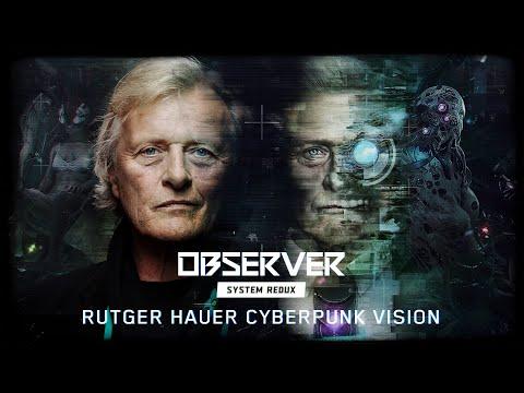 Rutger Hauer Cyberpunk Vision de Observer: System Redux