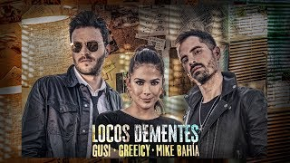 Gusi, Greeicy, Mike Bahía   Locos Dementes (Video Oficial)