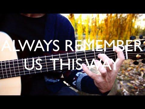 "(Lady Gaga) Always Remember Us This Way (""A Star Is Born"" Soundtrack) - Fingerstyle Guitar Cover"