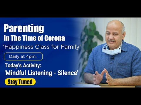 'Mindful Listening - Silence' || Happiness Class for families || By Delhi govt.