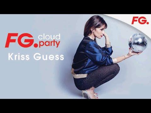 KRISS GUESS | FG CLOUD PARTY | LIVE DJ MIX | RADIO FG