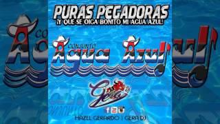"""Mix Conjunto Agua Azul """"Puras Pegadoras"""" - Gera Dj"""