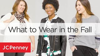What To Wear This Fall - Women's Fall Outfits   JCPenney Fall Fashion