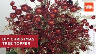 DIY Christmas Tree Topper | Hobby Lobby®