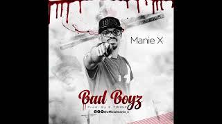 Manie X - Bad Boyz - Audio