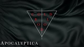 Apocalyptica - Cold Blood (Audio)