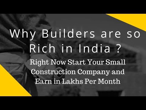, title : 'Why Builders are so Rich in India ? Know all about Small Construction Contract Company