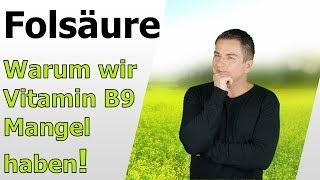 FOLSÄURE - Warum wir Vitamin B9 Mangel haben!