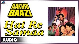 Aakhri Baazi : Hai Re Samaa Full Audio Song | Govinda