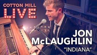 """Indiana"" – Jon McLaughlin – Cotton Mill Live"