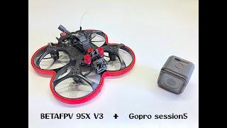 BETAFPV 95X V3 + GOPRO session5
