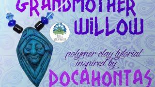 Grandmother Willow dedicated to my Nana - Disney Pocahontas inspired - Polymer Clay Tutorial