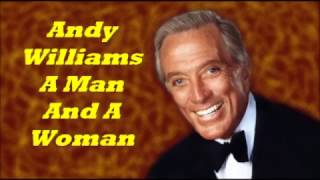 Andy Williams........A Man And A Woman.