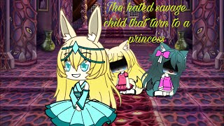 The hated savage child that turn to a princess   Gachaverse Mini Movie