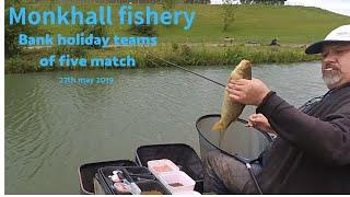 Monkhall Fishery Bank Holiday Teams Of Five Match 27th May 2019