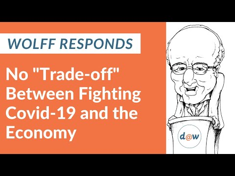 """Wolff Responds: No """"Tradeoff"""" Between Fighting COVID-19 and the Economy"""
