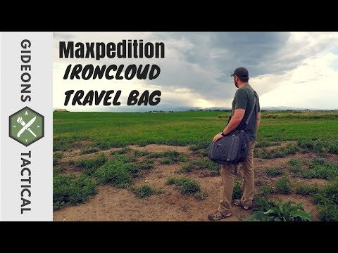 Where Was This My Whole Life!? Maxpedition Ironcloud Travel Bag