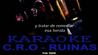 C.R.O   RUINAS (KARAOKEINSTRUMENTAL)