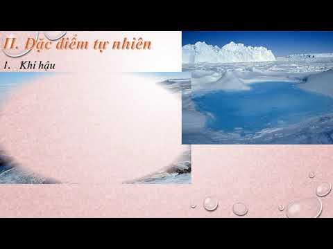Địa 7_Bài 47: Châu Nam Cực_Châu lục lạnh nhất Thế Giới (02/05/2020)