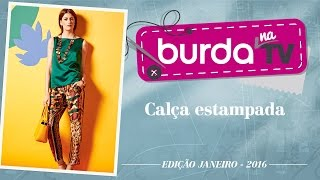 burda na TV 72 – Calça estampada