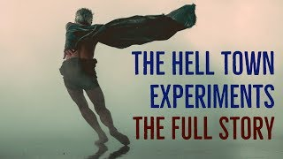 ''The Hell Town Experiments: The Complete Story'' | EXCLUSIVE EXPERIMENT CREEPYPASTA