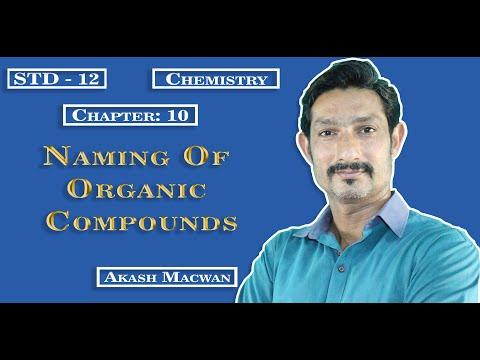 Naming Of Organic Compounds | STD 12 | Chemistry | Gujarati Medium | Akash Macwan