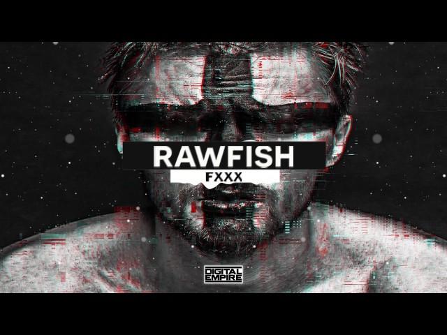 Raw Fish - FXXX (Original Mix)
