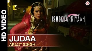 Judaa Full Video | Ishqedarriyaan | Arijit Singh | Mahaakshay  Evelyn Sharma