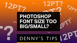 Why is the Font so Big or Small in Photoshop
