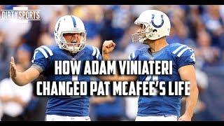 Adam Viniateri Changed Pat McAfee's Life