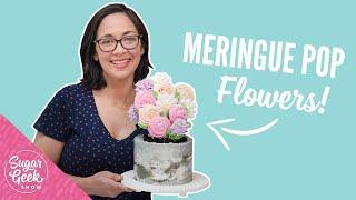 How To Make A Meringue Pop Flower Cake!